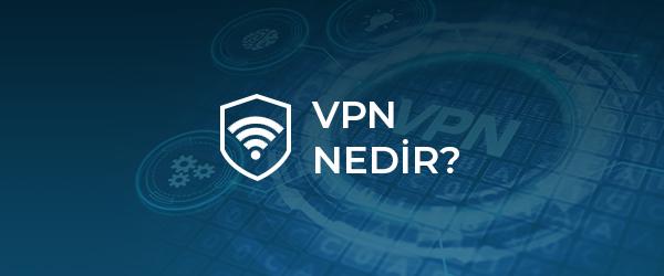 VPN nedir sanal ağ nedir skyron firewall